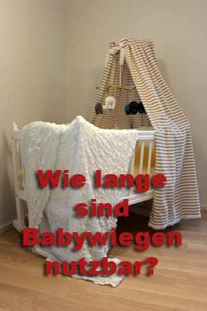 Wie lange sind Babywiegen nutzbar?
